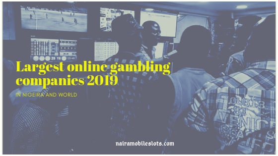largest online gambling companies 2019