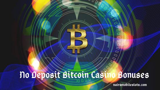 No Deposit Bitcoin Casino Bonuses