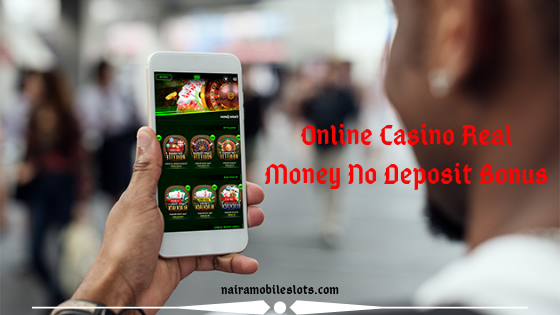 Real Money Online Casino No Deposit